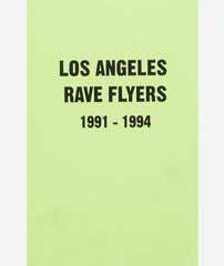 Los Angeles Rave Flyers 1991 - 1994