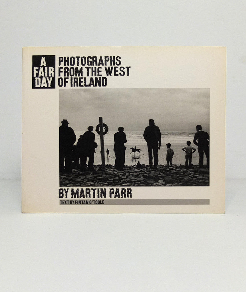 A Fair Day: Photographs from the West of Ireland by Martin Parr}