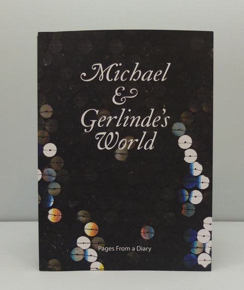 Michael & Gerlinde's World - Pages From a Diary by Michael Costiff