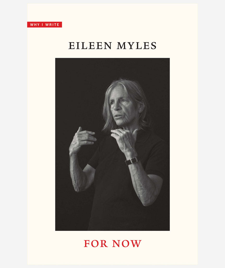 For Now by Eileen Myles}