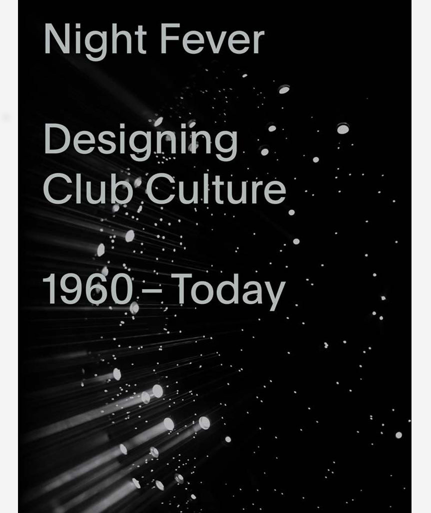 Night Fever: A Design History of Club Culture}