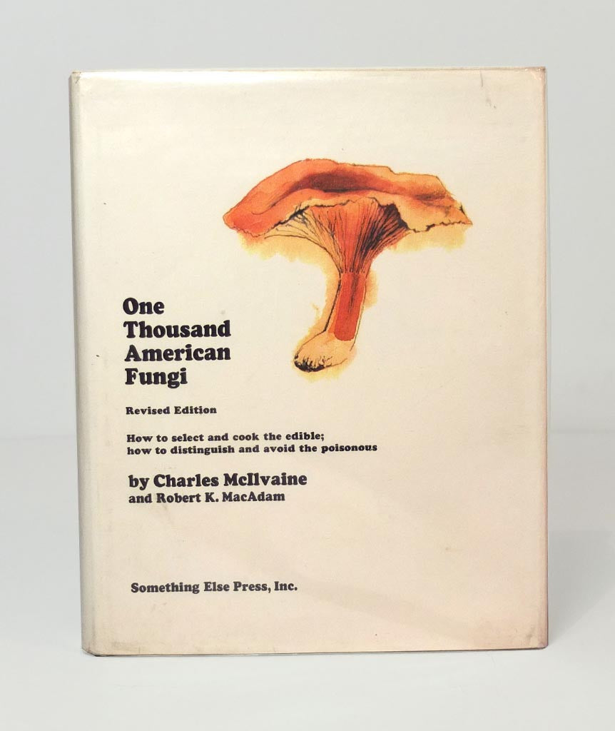 One Thousand American Fungi by Charles McIlvaine and Robert K ...