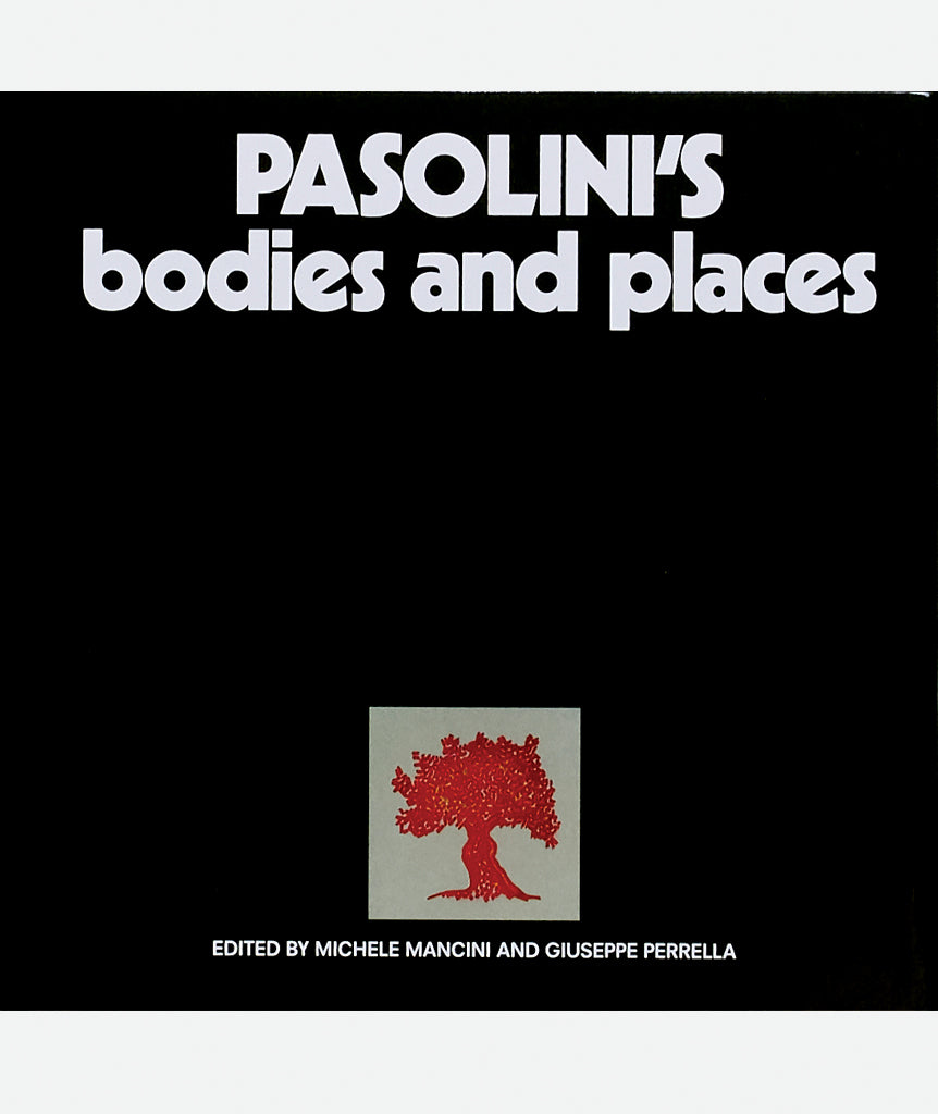 Pasolini's Bodies and Places}