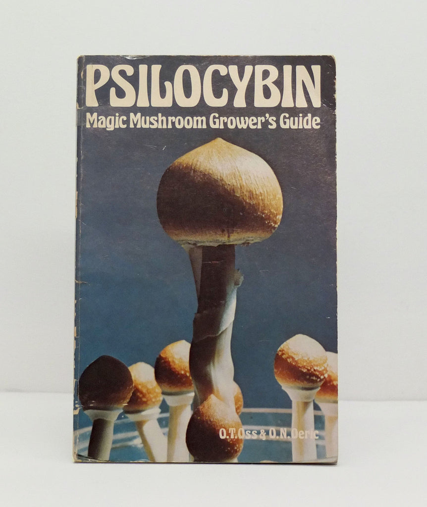 Psilocybin: Magic Mushroom Grower's Guide by O.T. Oss & O.N. Oeric