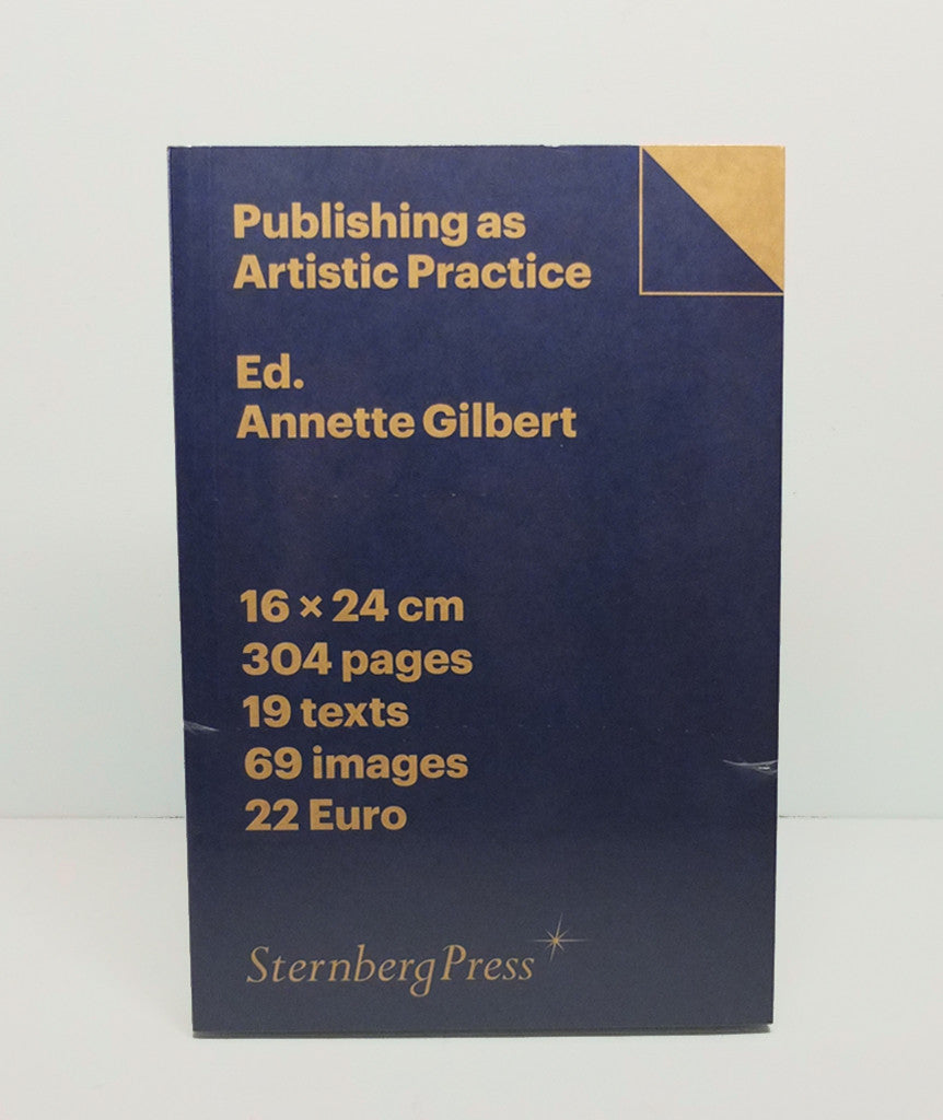Publishing as Artistic Practice Edited By Annette Gilbert
