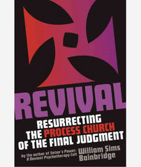 REVIVAL: Resurrecting the Process Church of the Final Judgment by William Sims Bainbridge