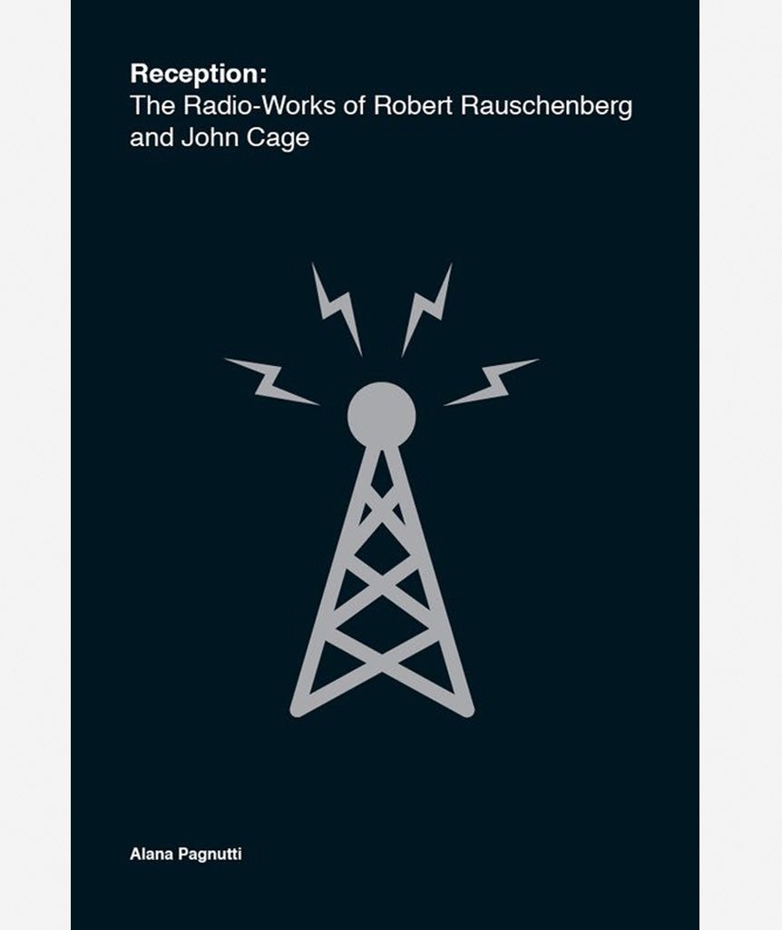 Reception: The Radio-Works of Robert Rauschenberg and John Cage