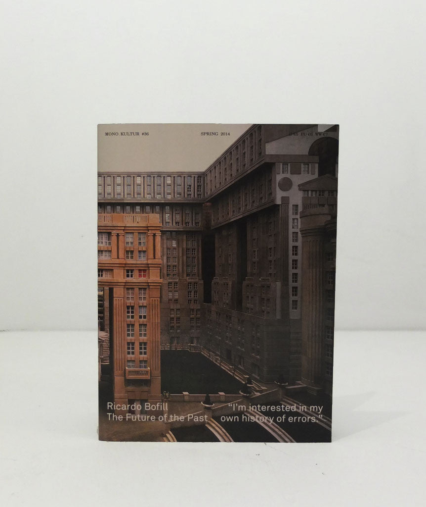 Mono.Kultur 36 – Ricardo Bofill: The Future of the Past}