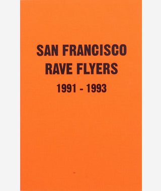San Francisco Rave Flyers 1991-1993}