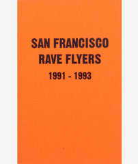 San Francisco Rave Flyers 1990-1993