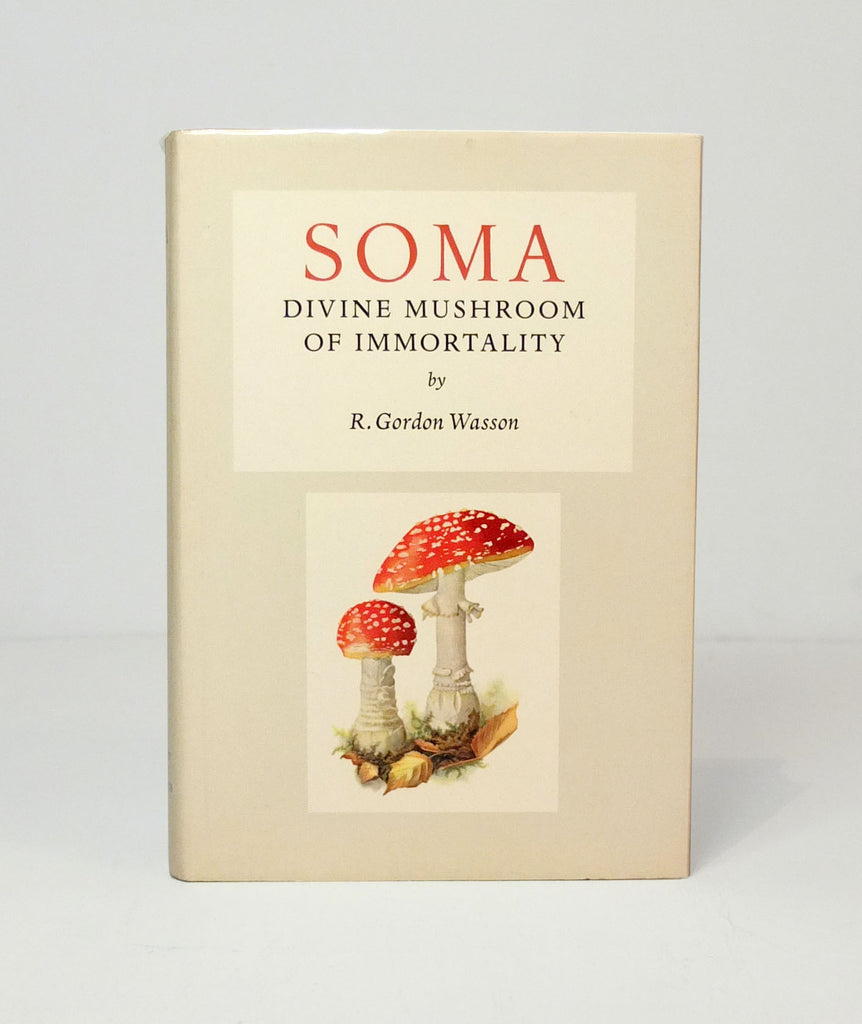 Soma: Divine Mushroom of Immortality by R. Gordon Wasson