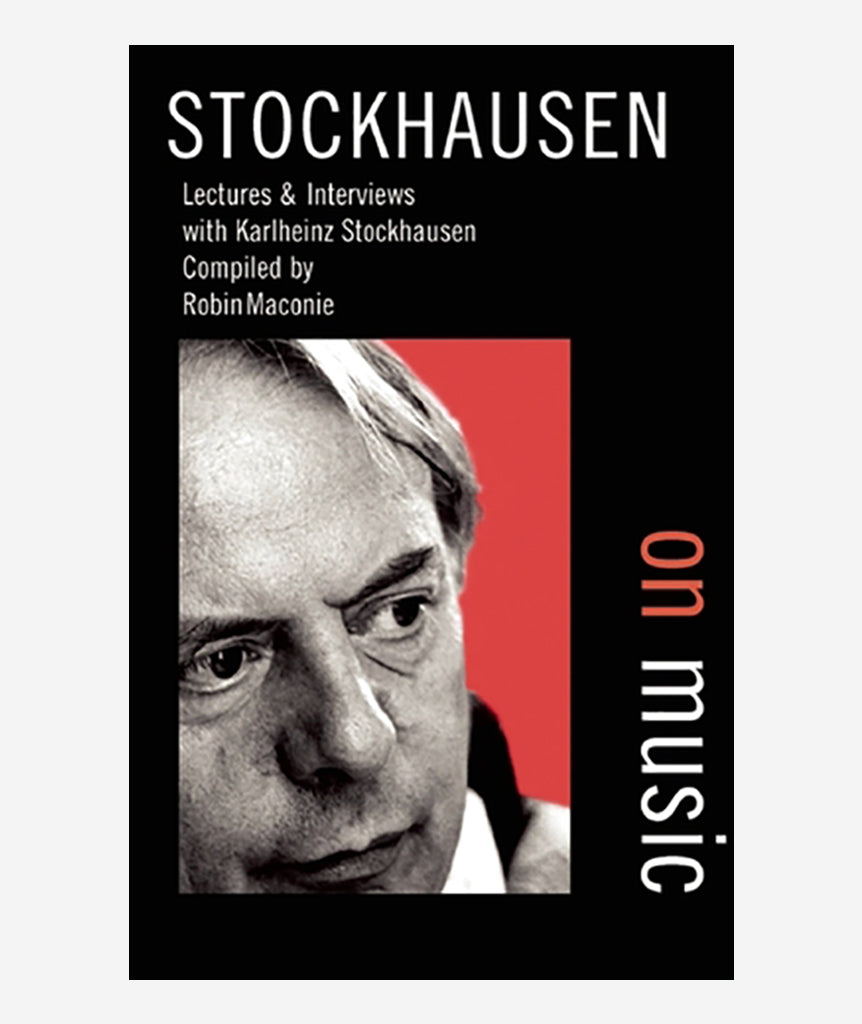 Stockhausen on Music - Lectures and Interviews with Karlheinz Stockhausen}