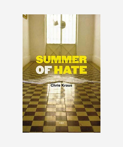Summer of Hate by Chris Kraus