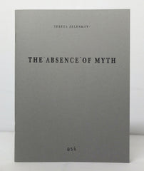The Absence of Myth by Tereza Zelenkova