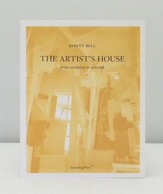 The Artist's House - from Workplace to Artwork by Kirsty Bell}