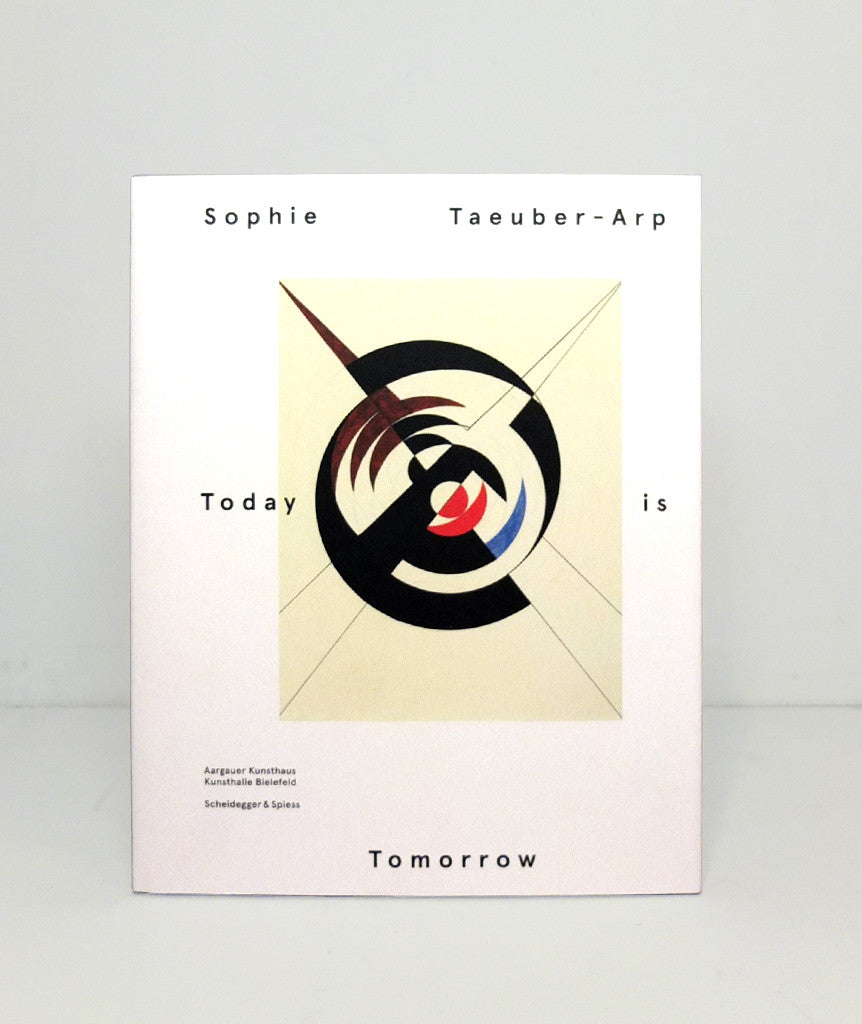 Today is Tomorrow by Sophie Taeuber-Arp}