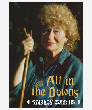 All in the Downs: Reflections on Life, Landscape and Song by Shirley Collins}