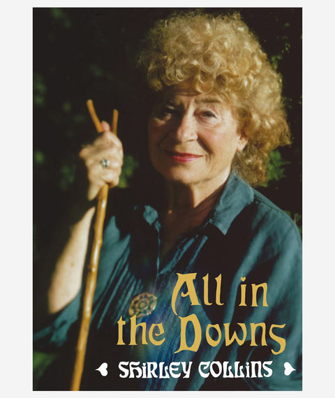 All in the Downs: Reflections on Life, Landscape and Song by Shirley Collins