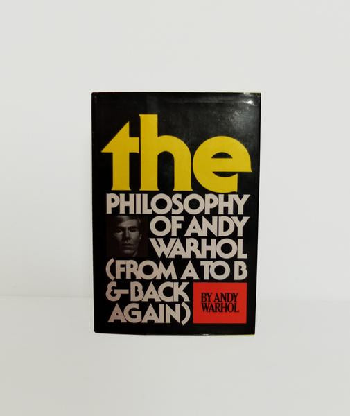 The Philosophy of Andy Warhol (From A to B & Back Again) by Andy Warhol