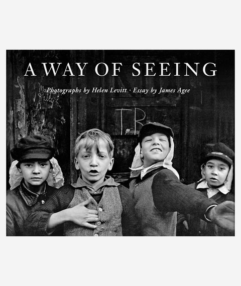 A Way of Seeing: Photographs by Helen Levitt with an essay by James Agee
