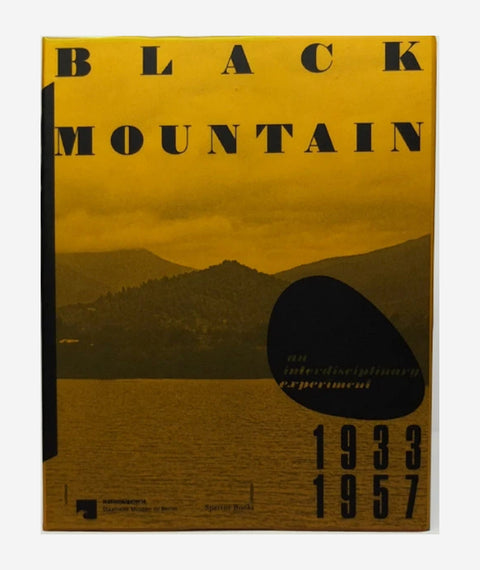 Black Mountain: An Interdisciplinary Experiment, 1933 –1957