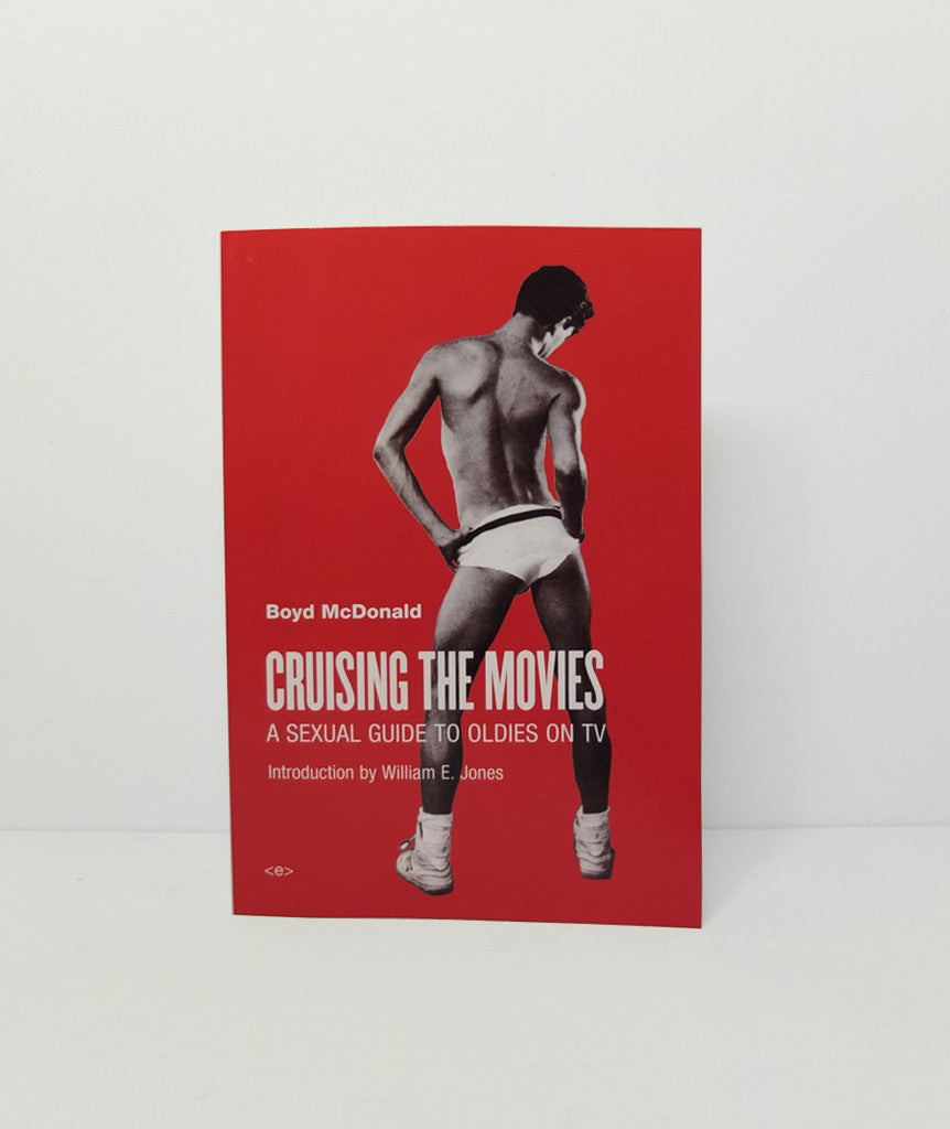 Cruising the Movies: A Sexual Guide to Oldies on TV by Boyd McDonald