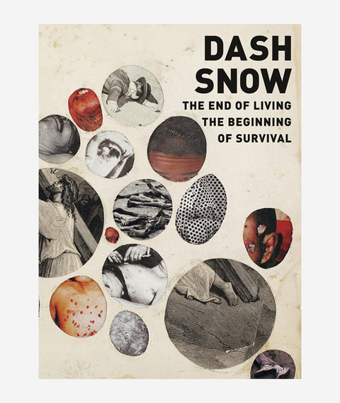 The End of Living The Beginning of Survival  by Dash Snow