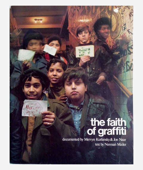 The Faith of Graffiti by Mervyn Kurlansky & John Naar
