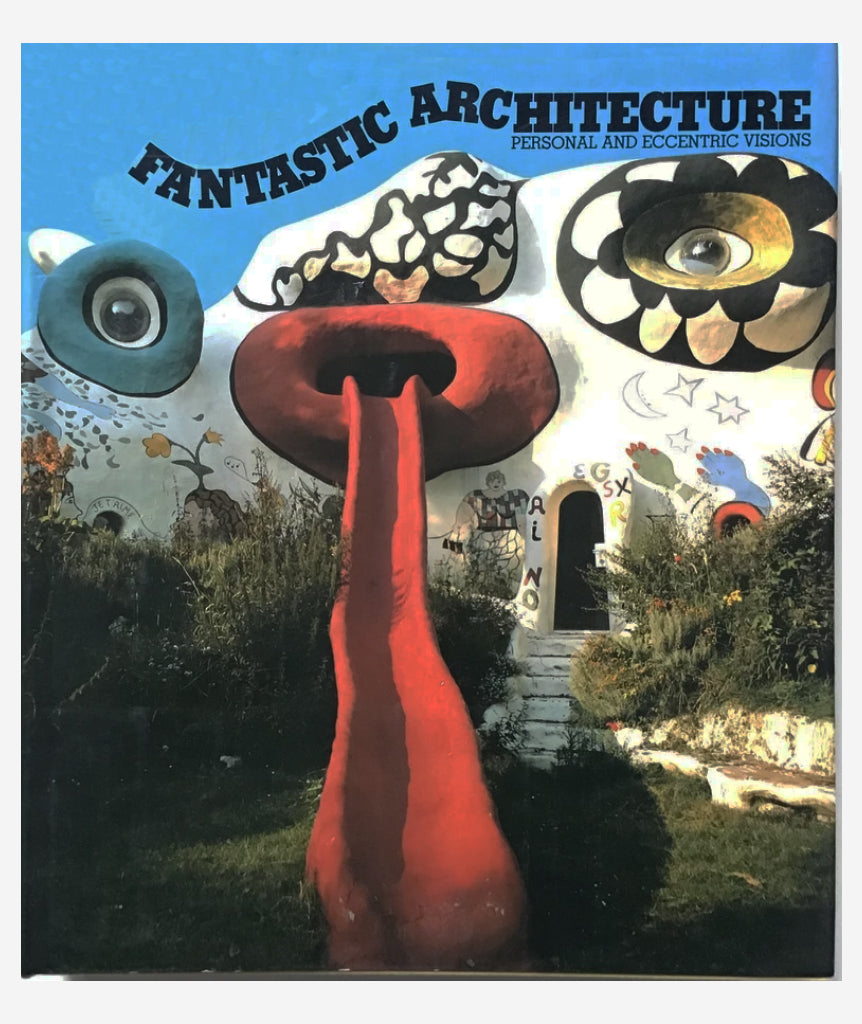 Fantastic Architecture: Personal and Eccentric Visions}