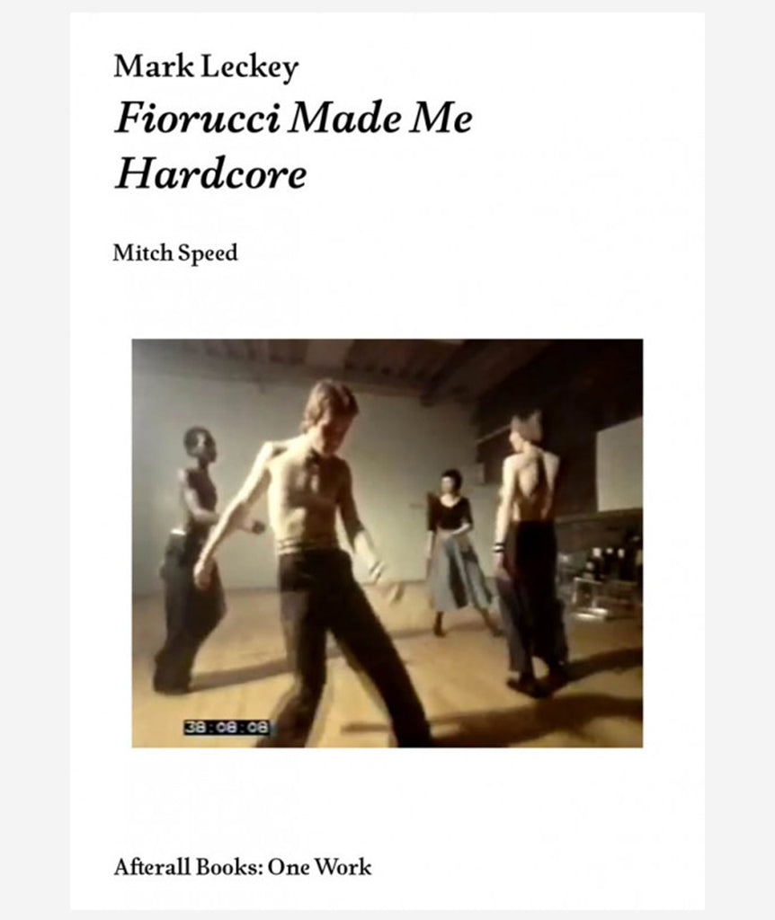Mark Leckey: Fiorucci Made me Hardcore by Mitch Speed}
