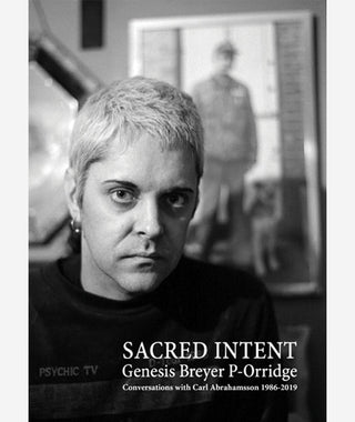 Genesis Breyer P-Orridge: Sacred Intent}