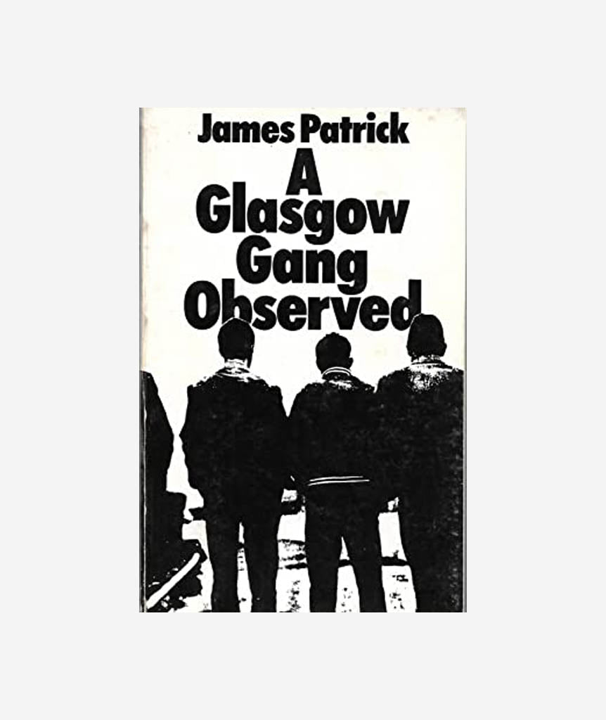 A Glasgow Gang Observed by James Patrick}
