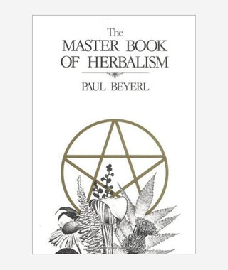 The Master Book of Herbalism by Paul Beyerl}