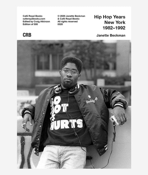 Hip Hop Years New York 1982–1992: Janette Beckman