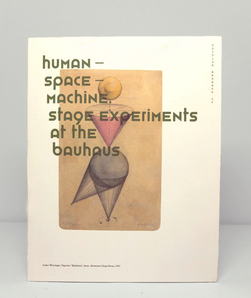 Human - Space - Machine. Stage Experiments at the Bauhaus