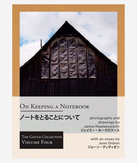 On Keeping a Notebook: Photographs and Drawings by Jamie Hawkesworth with an Essay by Joan Didion
