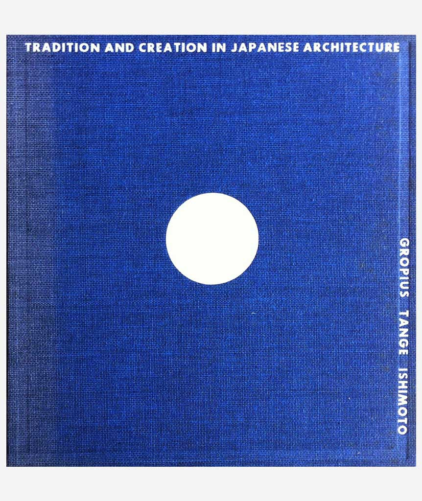 Tradition and Creation in Japanese Architecture}