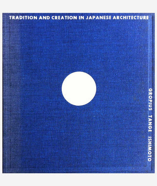 Katsura: Tradition and Creation in Japanese Architecture}