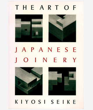 The Art of Japanese Joinery by Kiyosi Seike}