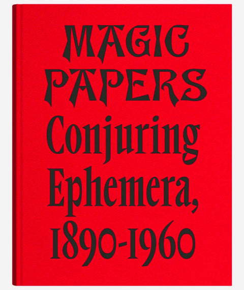 Magic Papers: Conjuring Ephemera, 1890 - 1960