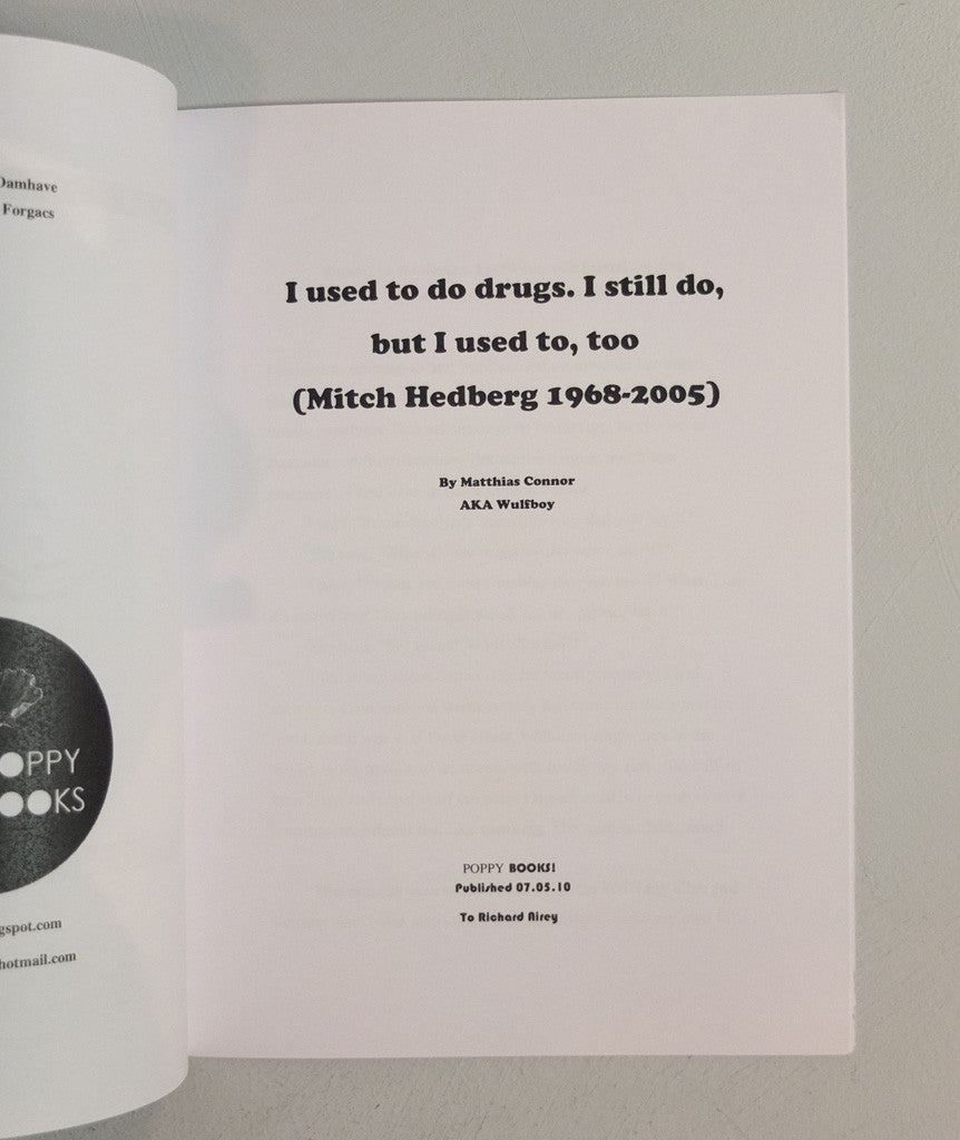 I used to do drugs. I still do, but I used to, too (Mitch Hedberg 1968-2005) by Wolfboy}