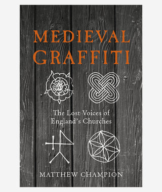 Medieval Graffiti: The Lost Voices of England's Churches}