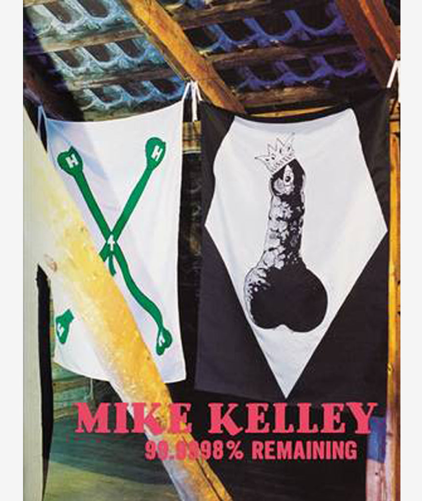 Mike Kelley: 99.9998% Remaining}