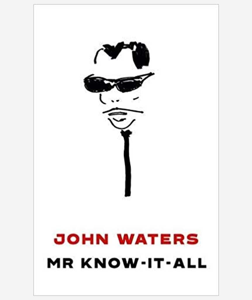 Mr Know it All by John Waters}
