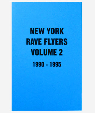 New York Rave Flyers 1991-1995 Vol.2}
