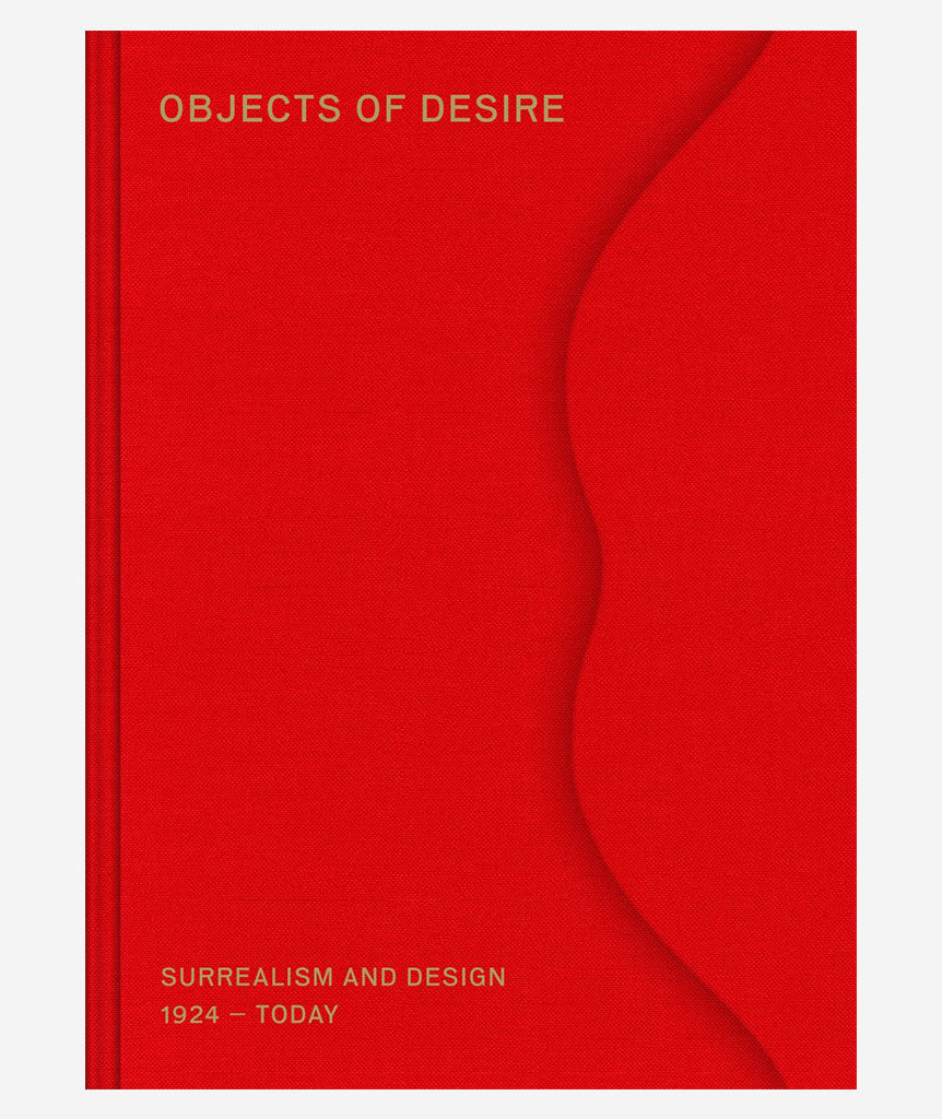 Objects of Desire: Surrealism and Design 1924 – Today}