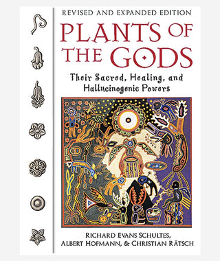 Plants of the Gods: Their Sacred, Healing, and Hallucinogenic Powers}