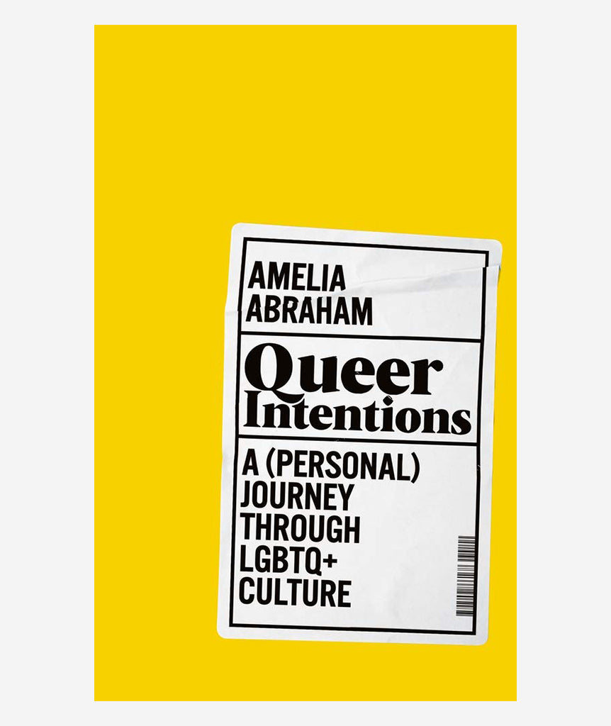 Queer Intentions by Amelia Abraham (Signed)}