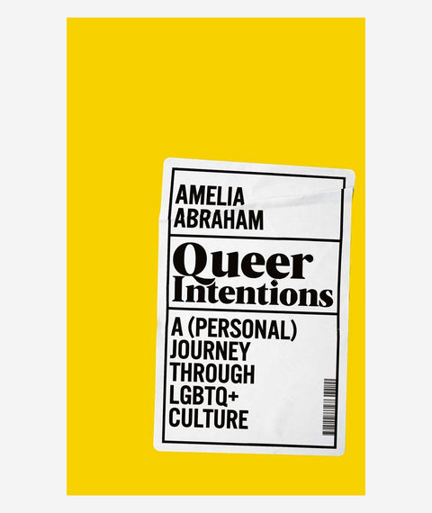 Queer Intentions by Amelia Abraham (Signed)