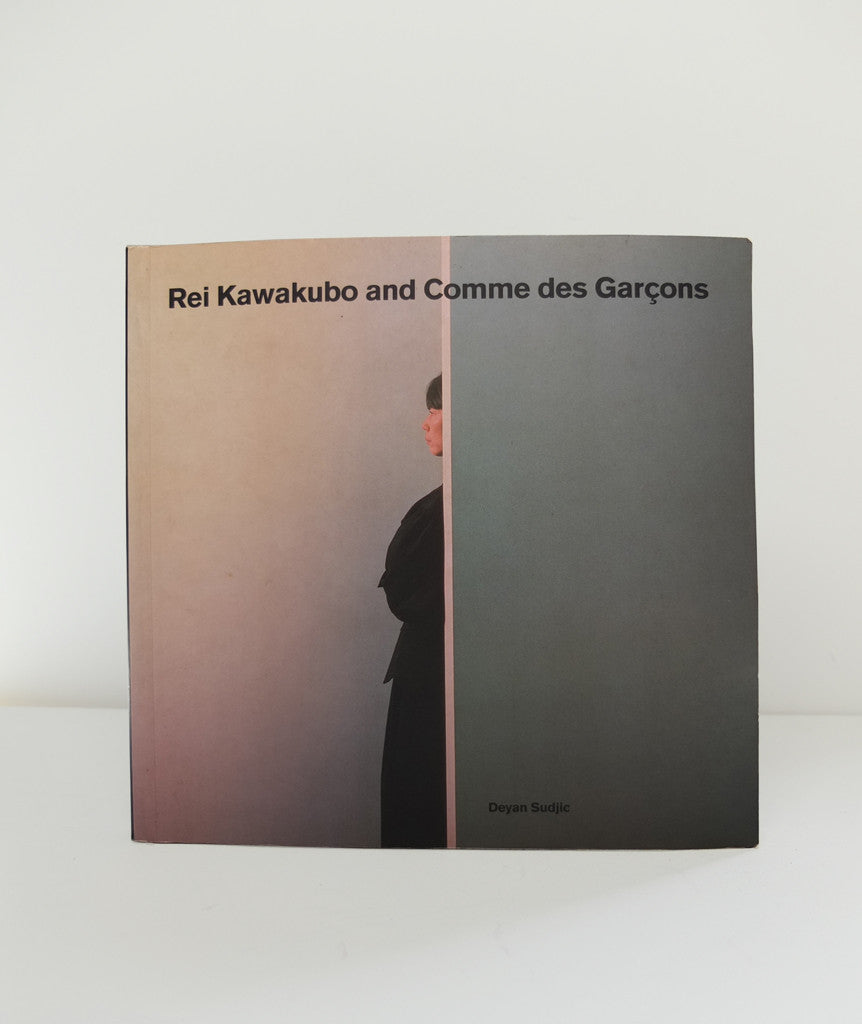 Rei Kawakubo and Comme des Garcons by Deyan Sudjic